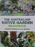 The Australian Native Garden is a practical guide on how to create a garden with Australian plants